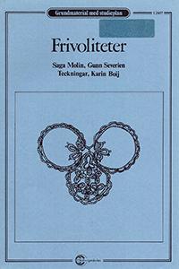 Frivoliteter - Saga Molin & Gunn Severien
