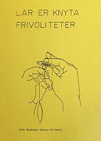 Lär er knyta frivoliteter - Ulla Nyström - Nancy Eriksson