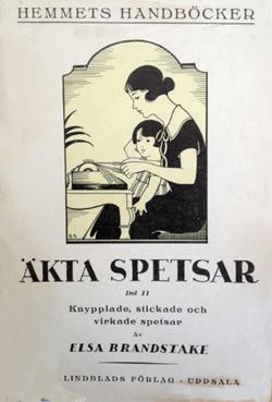 Äkta spetsar del 2 av Elsa Brandstake