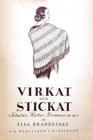 Virkat och stickat av Elsa Brandstake 1923